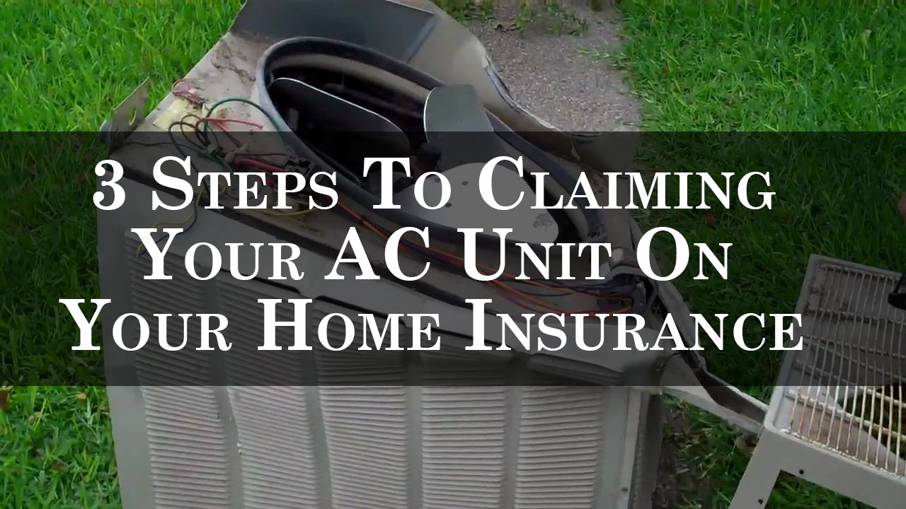 3 Steps To Claiming Your Ac Unit On Your Home Insurance Rainbow Lakes Heating Air Conditioning Inc